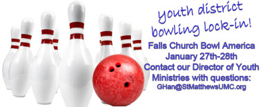 It's that time of year again! It's the Annual Youth Rally/Bowling Lock-In sponsored by the Alexandria District! All students from 7-12th grade are invited to join us.  We'll be meeting on Friday, January 27th at 8:30 PM and return to church by 7:30 AM on Saturday January 28th.  Cost is $25/person, and RSVP's are due by January 23rd!! Please submit your RSVP by contacting Grace Han at ghan@stmatthewsumc.org and turning in a Universal Consent Form.