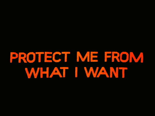 Protect me from what I want. Jenny Holzer, special edition T-shirt for V&A Museum London