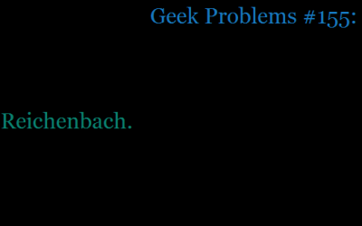 Geek problem submitted by lookingforadoctor