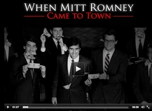 When Mitt Romney Came To Town Click above to watch the new short documentary When Mitt Romney Came To Town, about Romney's time at Bain Capital as a corporate raider, closing and cashing in on companies they'd purchase. This film interviews many of the former employees who lost their jobs after a Bain Capital visit.  Share with any of your friends who are considering supporting Mitt Romney.