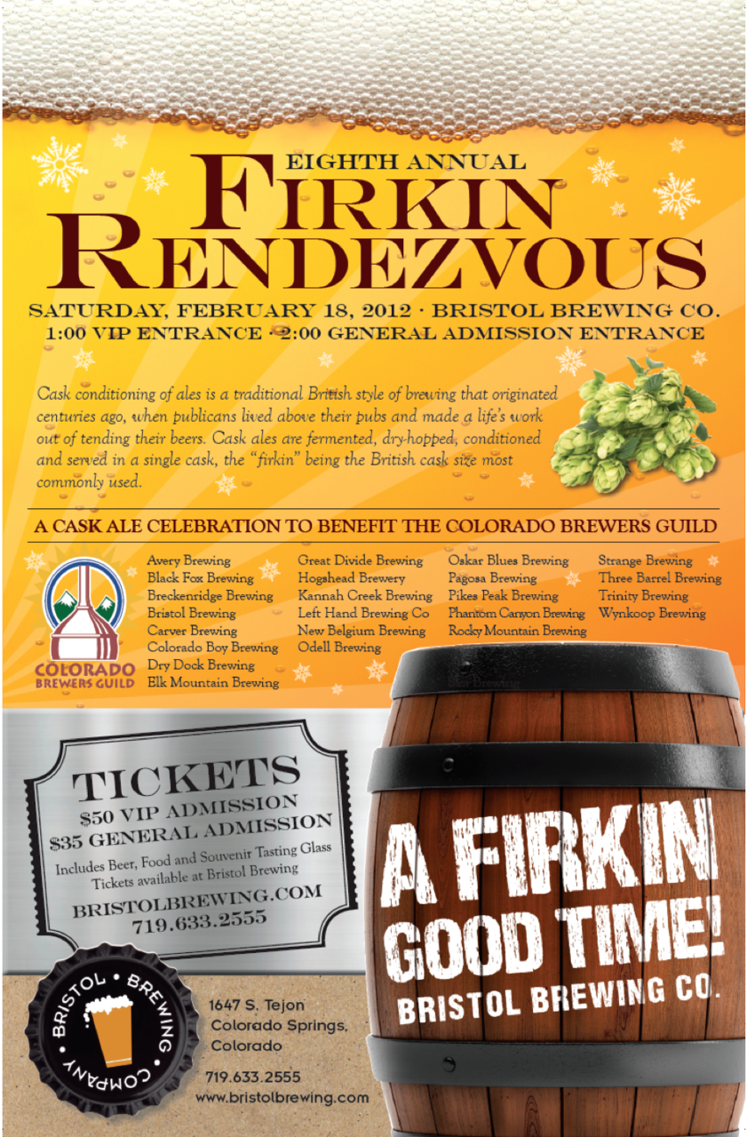 Mark your calendars for Saturday, February 18th for the Eight Annual Firkin Rendezvous at Bristol Brewing Company. Kraft Beer will be there along with many other local breweries to help benefit the Colorado Brewers Guild.  One of a kind cask ales will be featured at this event and will be sure to please all attendees. This is your chance to mingle with some of the most imaginative brewers in the country while sipping on the finest cask ales in your commemorative glass. This is a Do Not Miss Event! Some of the breweries that will be available:  Avery Brewing Dry Dock Brewing Left Hand Brewing Co. Pikes Peak Brewing Black Fox Brewing Elk Mountain Brewing New Belgium Brewing Rocky Mountain Brewing Breckenridge Brewing Great Divide Brewing Odell Brewing Strange Brewing Bristol Brewing Hogshead Brewing Oskar Blues Brewing Three Barrel Brewing Carver Brewing Kannah Creek Brewing Pagosa Brewing Trinity Brewing Colorado Boy Brewing Kraft Beer Phantom Canyon Brewing Wynkoop Brewing