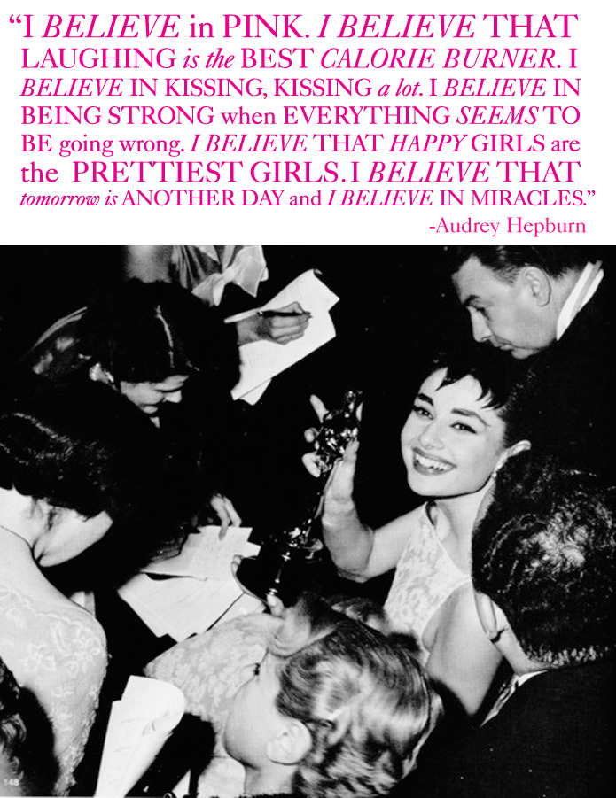 Juicy Words to Live By | Audrey Hepburn As designers we take much of our inspiration from images, but words are equally as powerful and transformative.  To that end, we unveil Juicy Words to Live By, where LeAnn will share some of her favorite quotes and inspirational words of wisdom. Enjoy! xx