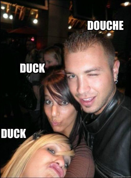 "fuckyeahdementia:  douche duck duck [via]  ""Douche"" is my favorite insult.  Just wanted everyone to know that."