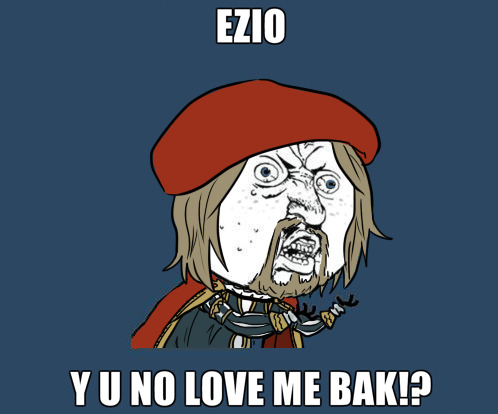 "Ezio, Y U No love me bak!?  ""….Ezio,why is Leonardo's face like that…"" -points-"