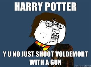 Y U NO Shoot Voldemort Click Here for more Awesome Memes @ Meme-City