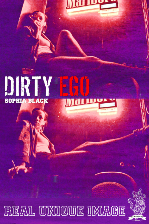 Dirty Ego // Sophia Black // Real Unique Image