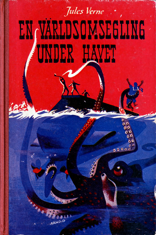 (via martin klasch: En världsomsegling under havet)  Jules Verne's Twenty Thousand Leagues Under the Seas ( Vingt mille lieues sous les mers). Printed 1955. Cover by Hans Arnold.
