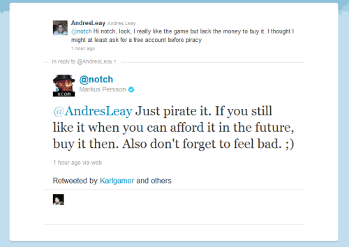 gaming lulz:  Notch telling someone to pirate Minecraft, and pay him back later.  画