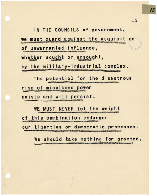 "todaysdocument:  On January 17, 1961, in this farewell address, President Dwight Eisenhower warned against the establishment of a ""military-industrial complex."""