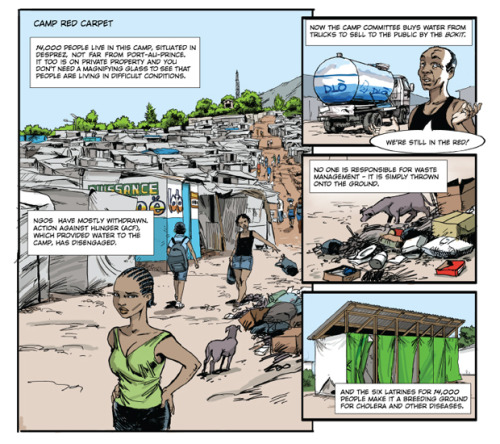"publicradiointernational:  Understanding Haiti through comics: Pharés Jerome, a reporter for Le Nouvelliste, and comic artist named Chevelin Pierre, have just completed the first chapter of a comic series called ""Tents Beyond  Tents,"" about how so many Haitians affected by the hurricane are still  living in tent camps. The duo was enlisted by American cartoonist Matt Bors, who's editing a comics journalism project about life in Haiti since the earthquake. Bors spoke to The World's Marco Werman yesterday. ""Tents Beyond Tents"" was published online Thursday by Cartoon Movement."