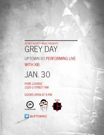 "Uptown XO- Pure Lounge ""Grey Day"" Promo from Backie Thomas on Vimeo.  ""On Jan. 30th The Secret Society presents  ""Grey Day"", the return of the Pure Open Mic…in addition to the open mic portion  where up and coming artists can develop and refine their skills, there  will be a showcase with Uptown XO performing with the GO-GO band X.I.B.   and other special guests that will be in attendance… join us as we celebrate the rich  history of Hip-Hop on U St. and usher in a new era of hip-hop in Washington DC."""