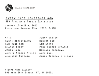 Every Once Sometimes NowSVA MFA Fine Arts Thesis Exhibitionft. Augustus Nazzaro  Opens tonight, January 13, 6-8pm601 West 26th StreetNew York, New York