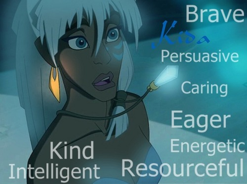 "Kida Inner beauty: Kida is a warrior princess, making her strong and very skilled at combat. She is Kida is very curious about Atlantis's past. She is shown to love her father, and later Milo, very much, but is not afraid to express her curiosity about the surface. Although she can seem quite forceful, violent, and aggressive at times, she has a kind heart, and a general respect for all creatures. Best quality: Kida got married to Milo, became a queen, and she has the dream to restore Atlantis to the surface. Outer beauty: Kida is extremely beautiful. Like all Atlanteans, Kida has white hair and tanned skin. She has blue colored tattoos, which appear to change slightly after she becomes Queen. She also wears a shard of the crystal around her neck. As a princess, she wears only a simple blue bikini, the bottoms are covered with sarong type skirt and she goes around barefoot. Quote: ""All will be well, Milo Thatch. Be not afraid."" So, are you mostly like Kida?"