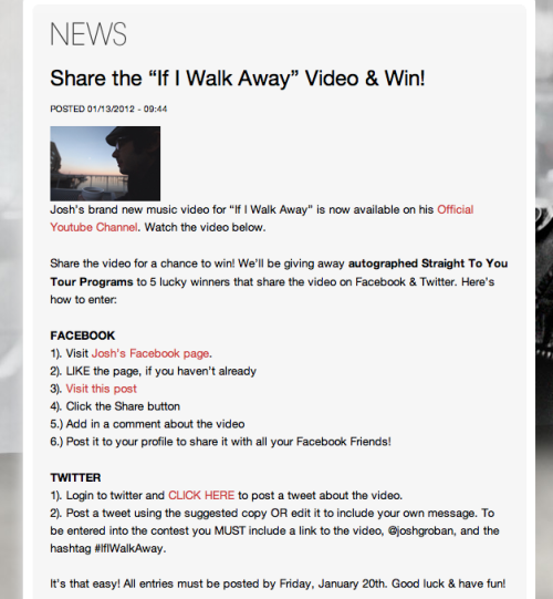 DO IT  DO IT DO IT http://www.joshgroban.com/news/2012-01-13/share-%25E2%2580%259Cif-i-walk-away%25E2%2580%259D-video-win