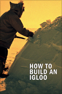 How to build an Igloo. A classic short by Douglas Wilkinson from 1949. Downloadable from the National Film Board of Canada.