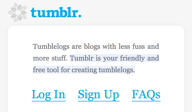 "What Tumblr looked like five years ago. Back then, these things were called ""Tumblelogs."" [Archive.org]"