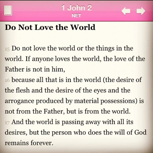 1 John 2:15-17  (Taken with instagram)