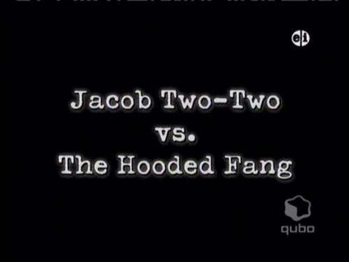 TV Show: Jacob Two-Two Episode: Jacob Two-Two .vs. The Hooded Fang (Season 1, Episode 1) Air Date: 9/7/2003 Wrestler(s) captured: Bret 'The Hitman' Hart (voicing as The Hooded Fang/Gary) IMDB Page: Jacob Two-Two - Jacob Two-Two .vs. The Hooded Fang