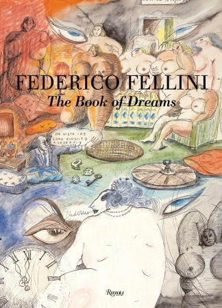 Fellini's Book of DreamsFellini drew his dreams, then used the imagery in his films. Then made them into a book. I want it.