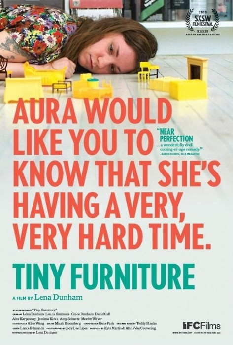 "Just watched Tiny Furniture. Very interesting. I'm actually finding a lot of good movies under ""Independent"" on Netflix. I usually can never find anything. This movie reminded me of myself (minus the part where she has sex with some loser in a pipe on the street)… solely because she just graduated and is ""having a hard time"". How cliché, but whatever."