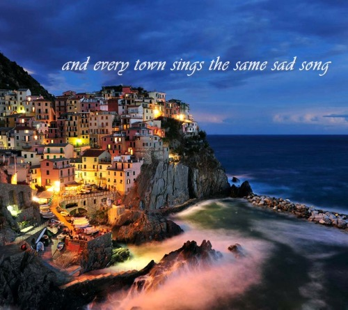 """And every town sings the same sad song."" - Finish Line"
