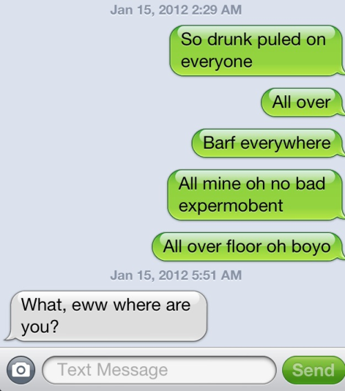 I love looking back on my drunk texts.