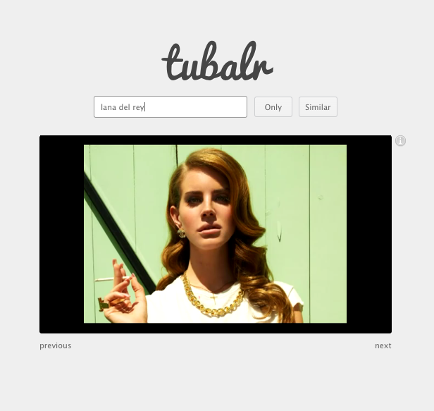 gregmelander:    TUBALR  A new user experience where you can listen to your favorite Youtube music without all the clutter at Tubalr. Another site to try out is Rokker, it allows you to play and watch videos in a similar way.