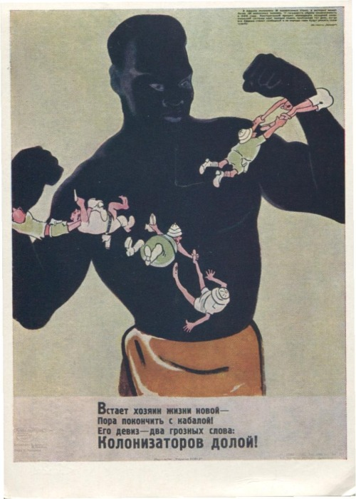 sovietsky:  redslice:  Postcard dedicated to anti-colonization of Africa by A. Davydov and Yu. Lobachyov (1962)  :,(  I love the art of propaganda.