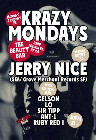 KRAZY MONDAYS with special guest dj JERRY NICE TONIGHT at THE BEAUTY BAR SF 10PM.