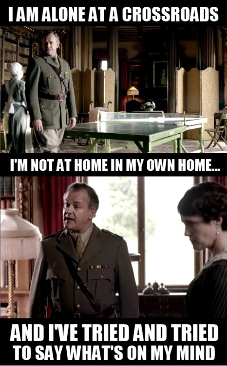 Lord Grantham just wants somebody to LISTEN.