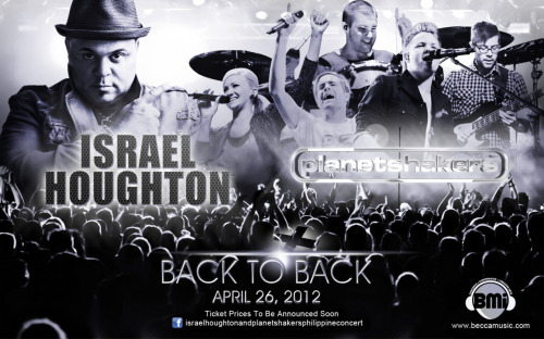 Guess who's coming to the Philippines this April 2012? ;) http://www.facebook.com/israelhoughtonandplanetshakersphilippineconcert