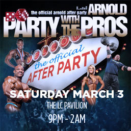 Arnold Party With the Pros is set for March 2 at the LC Pavilion. Don't miss the best party of the Weekend.