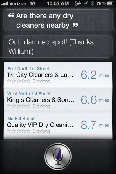 "When I asked Siri about a dry cleaners, she made this brilliant reference to Shakespeare's ""Macbeth!"" [Act 5, scene 1, 26-40]"
