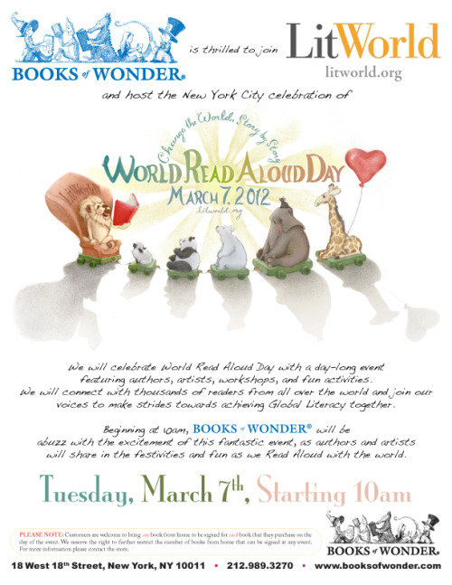 March 7 @litworldsays brings World Read Aloud Day to @Booksofwonder and we can hardly wait to celebrate with authors, artists, classrooms, and readers from around the world! Be sure to Register and check out our Activities and Recommendations where you can download our WRAD badge, flyers, worksheets, recommendations, certificates, and more to help spark your World Read Aloud Day preparations and celebrations! Be sure to check out all the World Read Aloud Day links on the right-hand side, learn about our Signature Event at Books of Wonder in New York City, where there will be exciting workshops and special guest authors all day long on March 7. Read about our WRADvocate Ambassadors who will spearhead WRAD efforts in their communities and act as liaisons to local citizens, and visit our WRAD Blog for detailed profiles on our WRADvocates and for tips on how to spread the word about the big day. Sign up for a LitWorld Video Chat if you represent a group of students who would like to connect with a special guest reader, or if you are an author, blogger, poet, or other community leader who would like to read to a classroom, and check out our Live Orange Broadcast Series Event and our World Read Aloud Day Event on Facebook.
