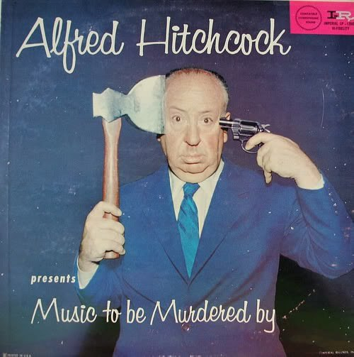 bigcrush:  cryptofwrestling:  Alfred Hitchcock Presents Music To Be Murdered By (1958)  WHERE DO I GET THIS THING!?  #tooawesome  Looks like Grooveshark has a few songs from the album!