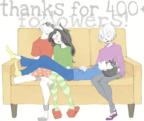 and because I'm a dork Homestuck  8D no but really, thanks you guys! I can't believe my sketch thing has over 1000 notes (how?!?!) but I'm glad people seem to kind of like my stuff? um um ummmmmm I don't really know what to say. @w@;;;; is bad at this tumblr thing
