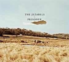 The JezabelsPrisoner Dreamy Indie. Prisoner is a study of tension and emancipation, from the echoing stone cathedral of the title track to the sun-blasted morning of Endless Summer. Between big ideas and spectacular hooks, dynamic and awesome is about right. The ecstatically swelling melody of Long Highway and stately grace and sky bound chorus of Rosebud bring immediate rewards, but between layers of sound and meaning, Prisoner takes time to fully reveal itself.
