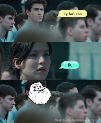 fangirling-for-the-hunger-games:  FOREVER ALONE.   Peeta > Gale.