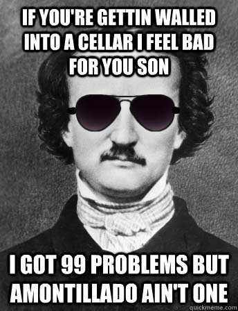 (Edgar Allan Bro) This is funny on a really excellent level