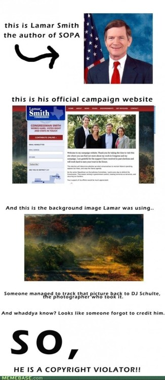 Lamar Smith author of SOPA is a proponent of copyright infringement.  Ironic isn't it?
