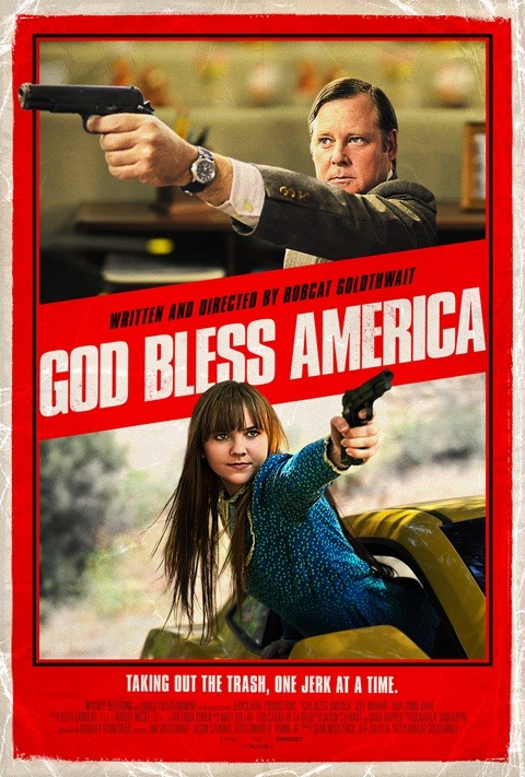 popculturebrain:  Bobcat Goldthwait's 'God Bless America' Hits VOD in April; Poster Debuts Today | /Film  This movie looks batshit insane, which is exactly why I want to see it.