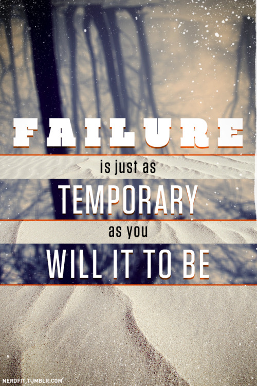 Failure is as temporary as you will it to be.  Some original content. I wasn't sure about the wording, I'm open to suggestions. Photo credit to night-fate and kuschelirmel. This next week will be barren of any Nerdfit updates, since I'll be on a cruise ship loaded with 40+ heavy and death metal bands. 70,000 tons of metal, to be precise. I'll see you on the other side. You better stay hungry while I'm gone.