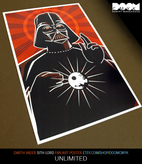 "Darth Vader ""Sith Lord"" UNLIMITED Edition Fan Art Poster: http://www.etsy.com/shop/DoomCMYK I will post 50 prints and keep restocking."