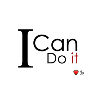 just say ; I can do it :) and every thing is will be fine