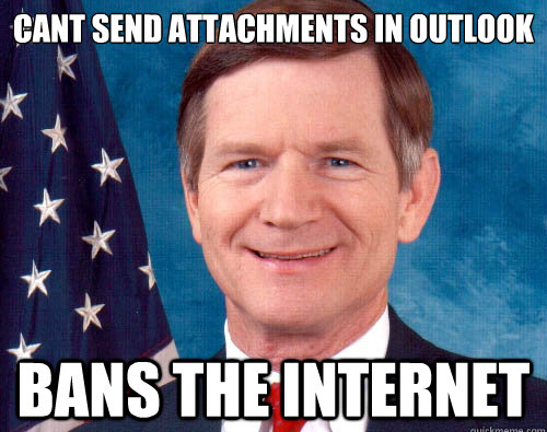 Can't send attachments in Outlook, bans the internet. #StopSOPA
