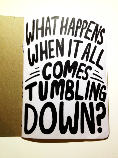 "what happens when it all comes tumbling down?  sketchbook project 2012, pg 1 ""fears and tears"""