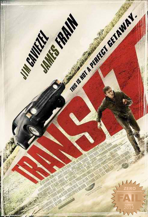 Transit (2012) A family on a road trip is stalked by criminals who stashed stolen money in their car. Jim Caviezel… what happened to you? So a family goes on a trip and criminals decide to hide their stash in the baggage… The chase begins. Pretty straight forward and simple, we've all seen this before. Nothing new… and what the fuck was with the baddies? Nothing about this seemed/looked believable. Sad.  Attempts at twists were pathetic. Some pretty shots here and there… I was not amused. Cool car though.  Me no gusta.