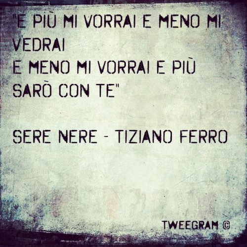Sere nere #tweegram #lyrics #italian #music #tizianoferro  (Taken with instagram)