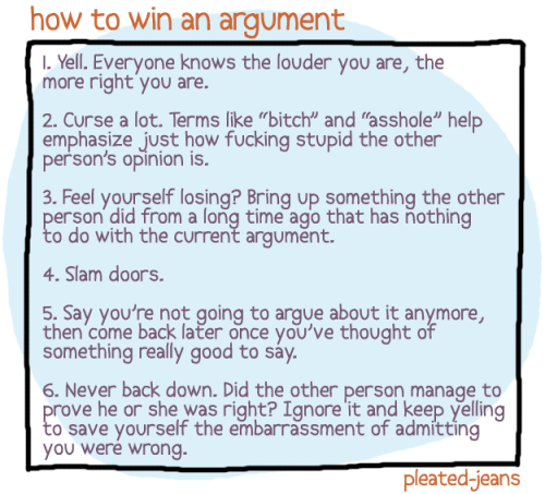 heylookitsbrad:  pleatedjeans:  how to win an argument   Hey, I didn't know Bill O'Reily was pleated-jeans!!  Ahahahaha #6 is like the number one rule of my existence