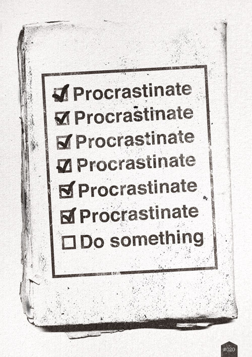 366coolthings:  #020 - Procrastination  me -_-""
